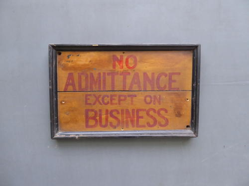No Admittance ~ Except On Business